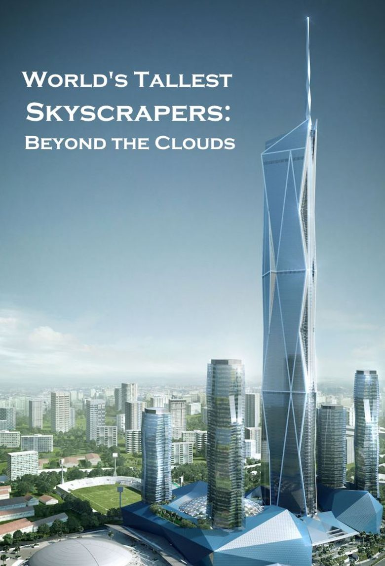 World's Tallest Skyscrapers: Beyond the Clouds Poster