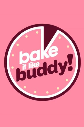 Bake It Like Buddy Poster
