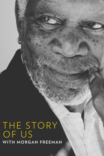 The Story of Us with Morgan Freeman Poster