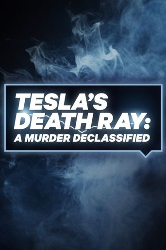 Tesla's Death Ray: A Murder Declassified Poster