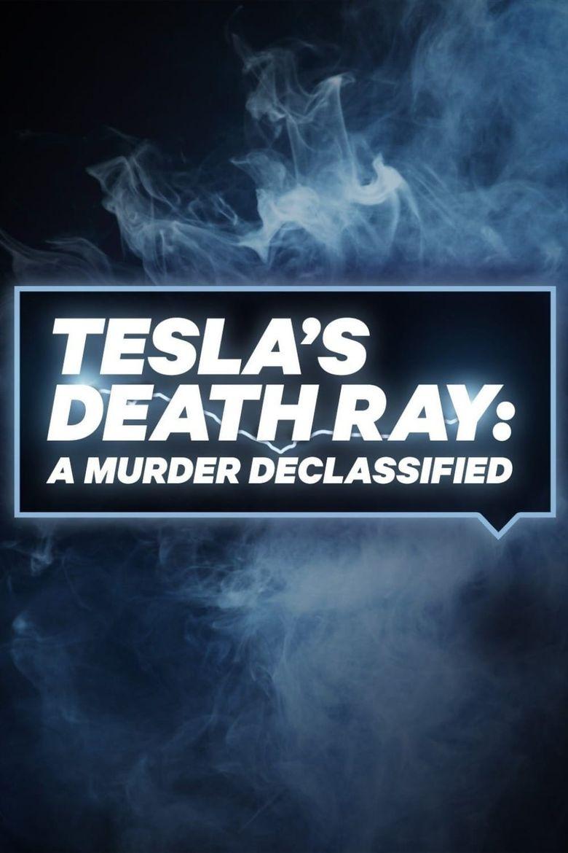 Tesla's Death Ray: A Murder Declassified Poster