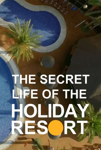 The Secret Life Of The Holiday Resort Poster