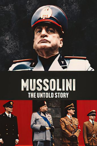 Mussolini: The Untold Story Poster