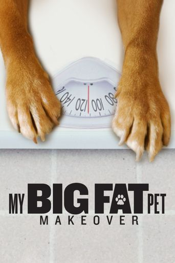 My Big Fat Pet Makeover Poster
