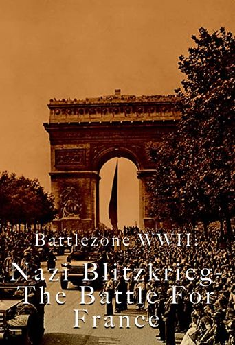 Battlezone WWII: Nazi Blitzkrieg - The Battle For France Poster