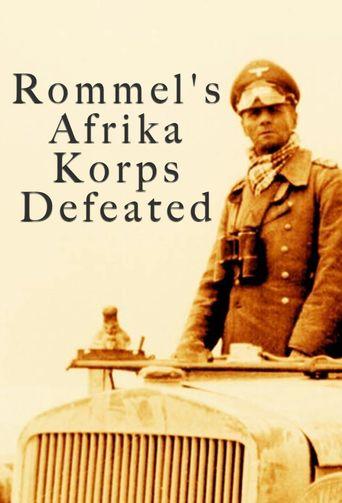 Rommel's Afrika Korps Defeated Poster
