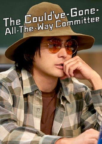 The Could've-Gone-All-the-Way Committee Poster