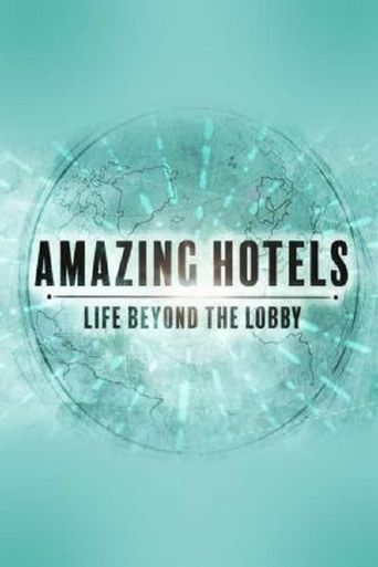 Amazing Hotels: Life Beyond the Lobby Poster