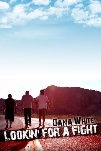 Dana White: Lookin' for a Fight Poster