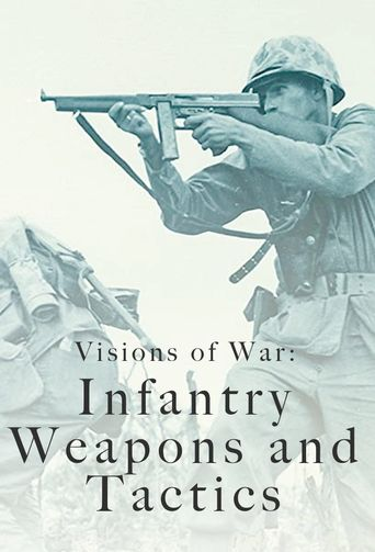 Visions of War: Infantry Weapons and Tactics Poster