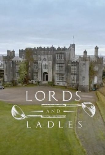 Watch Lords and Ladles