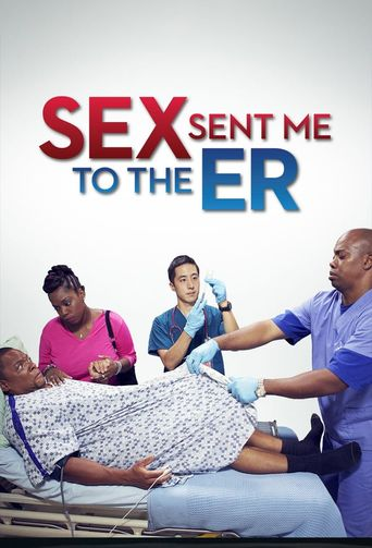 Sex Sent Me to the ER Poster