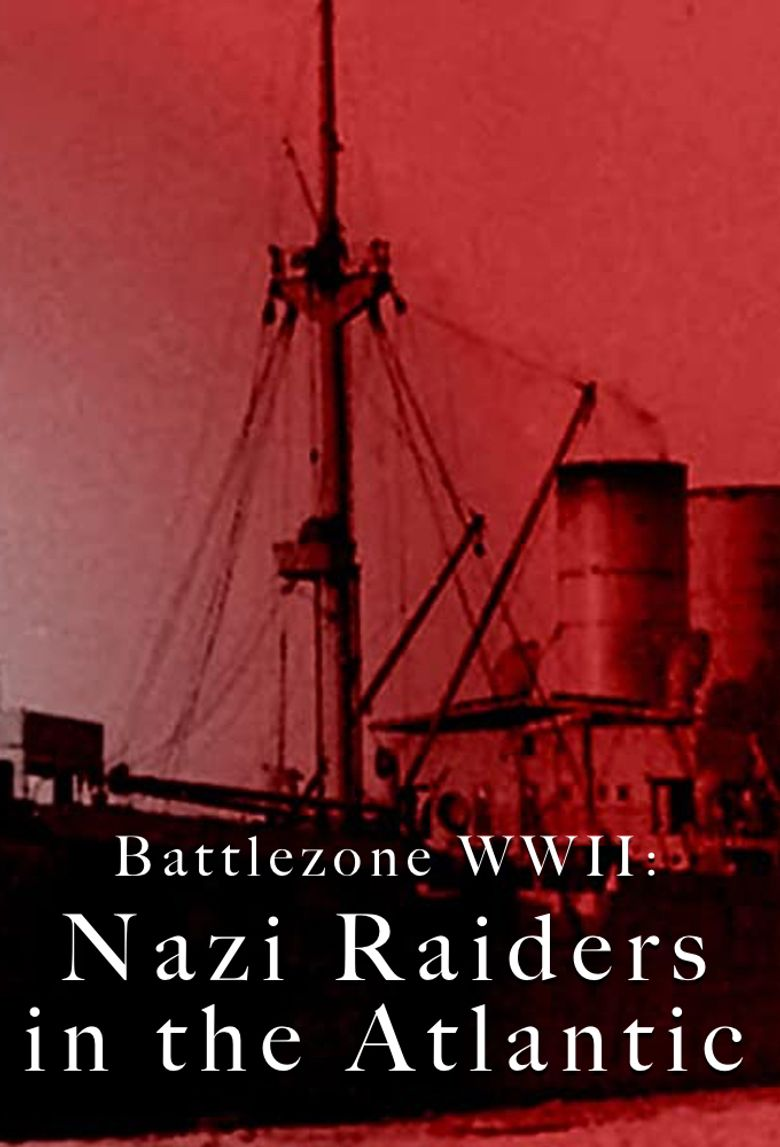 Battlezone WWII: Nazi Raiders in the Atlantic Poster