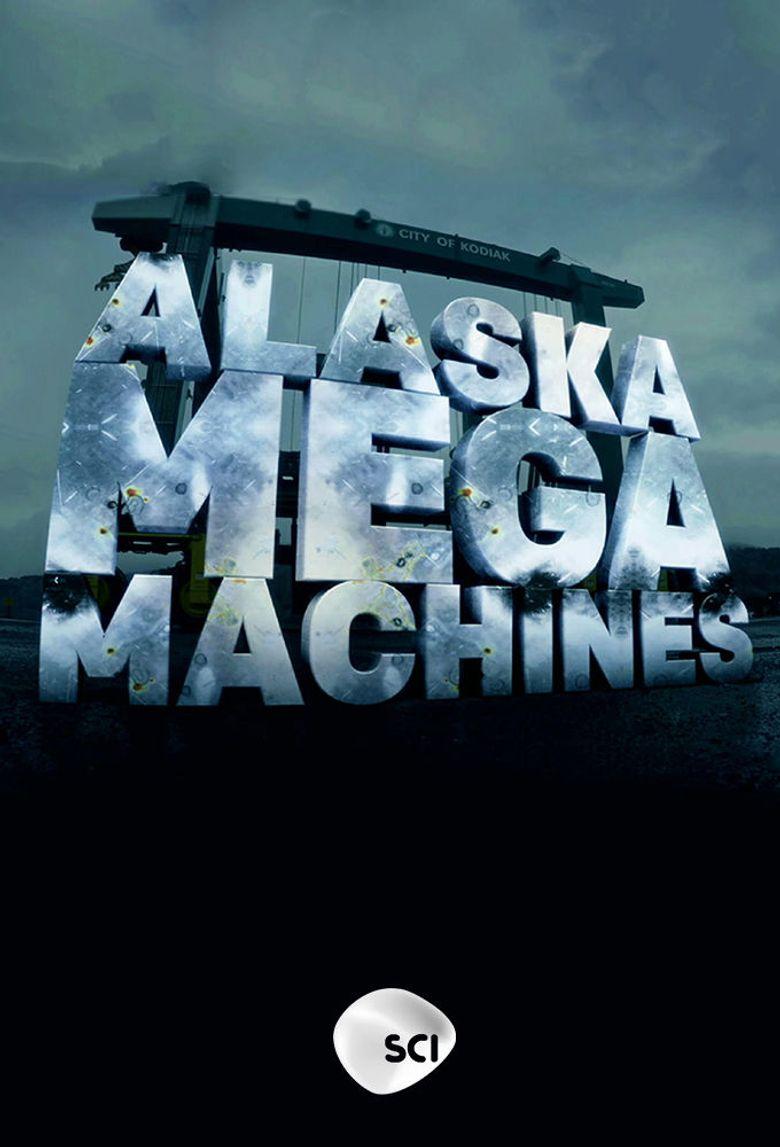 Alaska Mega Machines Poster
