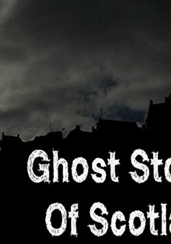 Ghost Stories Of Scotland Poster