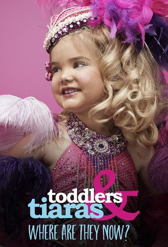 Toddlers & Tiaras: Where Are They Now? Poster