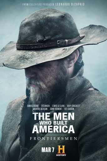 The Men Who Built America: Frontiersmen Poster