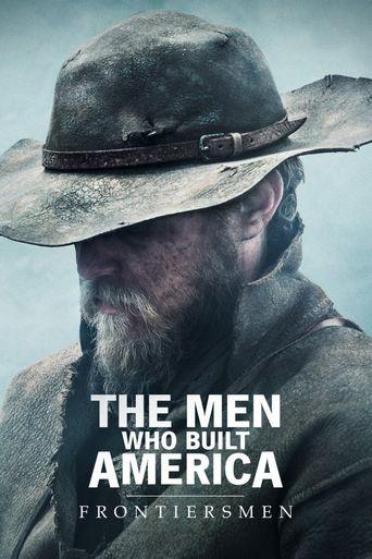 Watch The Men Who Built America: Frontiersmen