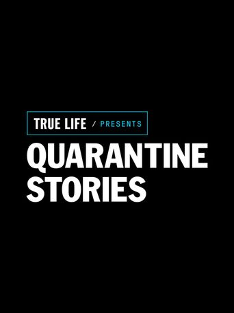 True Life Presents: Quarantine Stories Poster