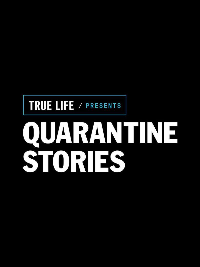 True Life Presents: Quarantine Stories Poster