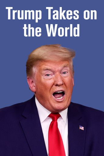 Trump Takes on the World Poster