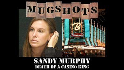 Season 01, Episode 06 Sandy Murphy: Death of a Casino King