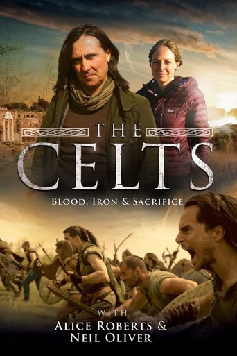 The Celts: Blood Iron & Sacrifice with Alice Roberts and Neil Oliver Poster