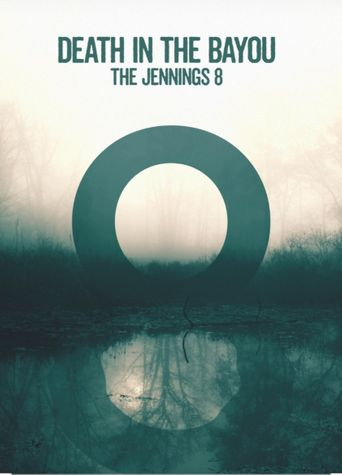 Death in the Bayou: The Jennings 8 Poster