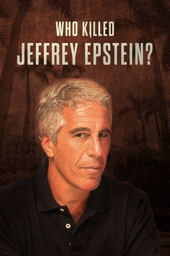 Who Killed Jeffrey Epstein? Poster