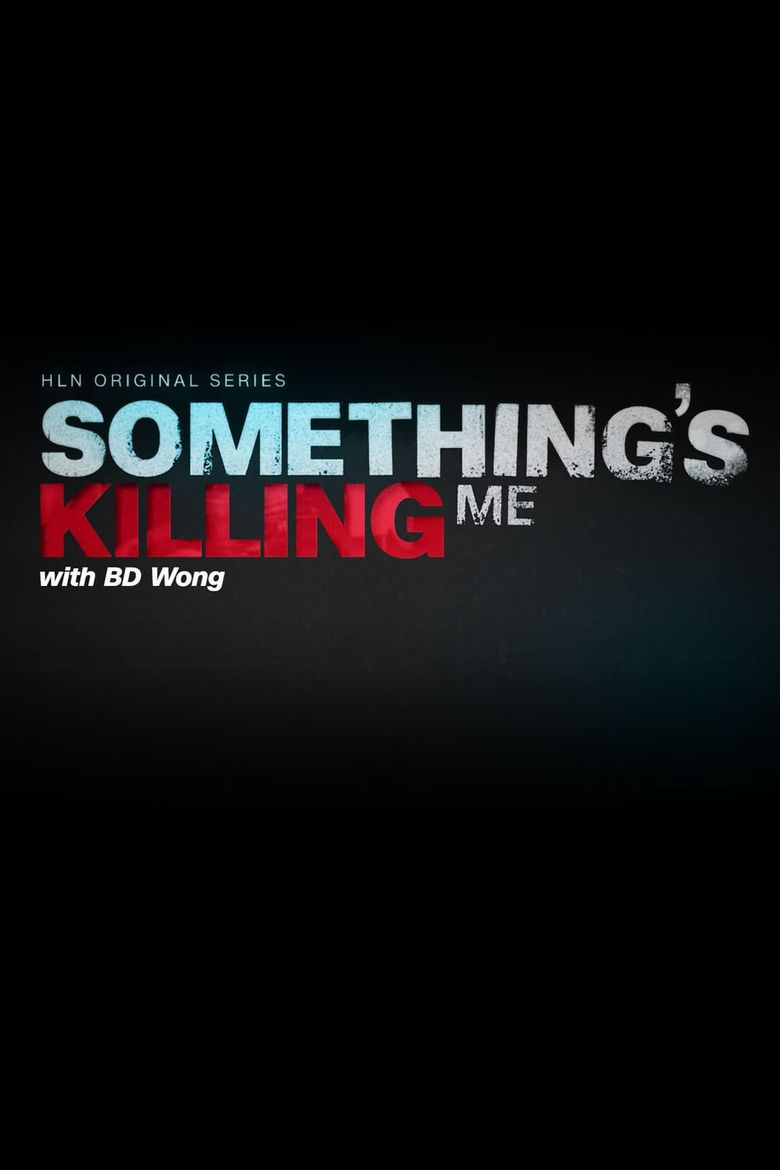Something's Killing Me Poster
