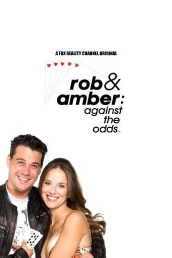 Rob & Amber: Against the Odds Poster