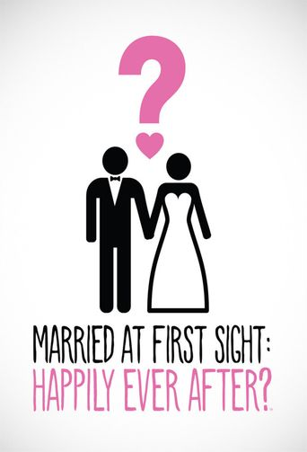 Married at First Sight: Happily Ever After? Poster