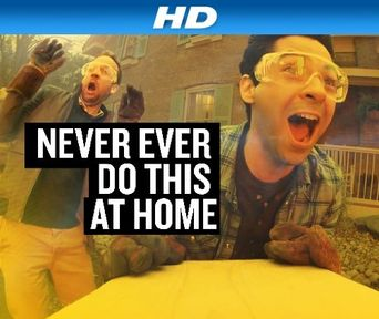 Never Ever Do This at Home Poster