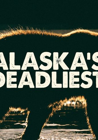 Alaska's Deadliest Poster