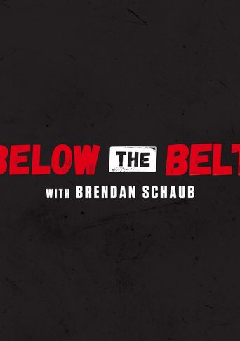 Below the Belt with Brendan Schaub Poster