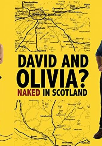 David and Olivia? - Naked in Scotland Poster