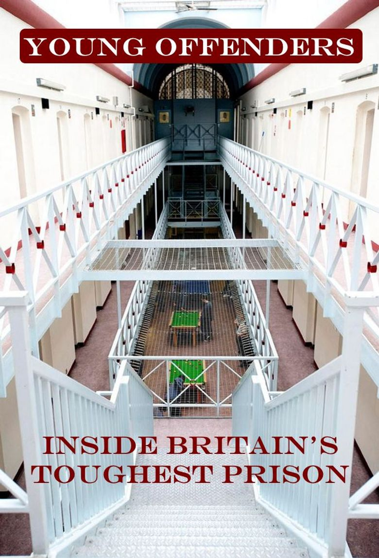 Young Offenders: Inside Britain's Toughest Prison Poster