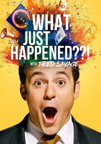 What Just Happened??! with Fred Savage Poster