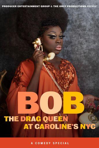 Bob the Drag Queen: Live at Caroline's Poster