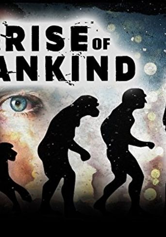 Watch The Rise of Mankind