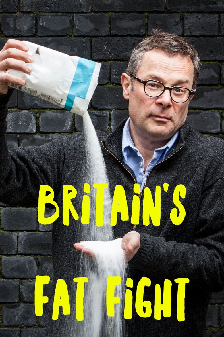 Britain's Fat Fight with Hugh Fearnley-Whittingstall Poster