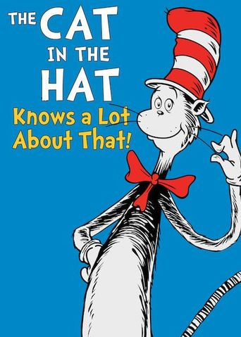 The Cat in the Hat Knows a Lot About That! Poster