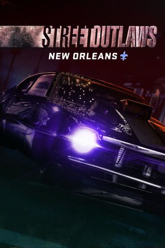 Street Outlaws: New Orleans Poster