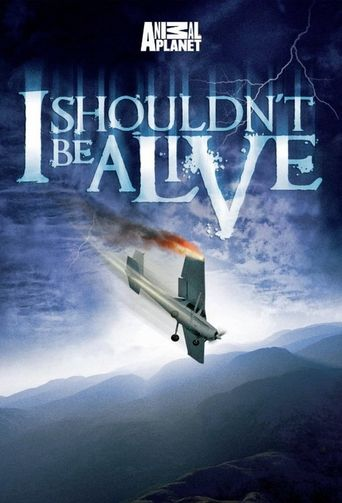 I Shouldn't Be Alive Poster