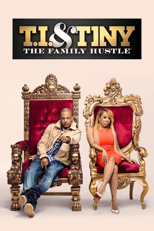 T.I. & Tiny: The Family Hustle Poster