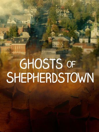 Watch GHOSTS OF SHEPHERDSTOWN