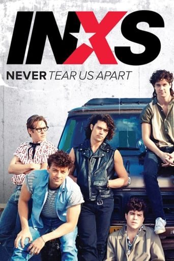 INXS : Never Tear Us Apart Poster