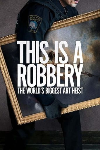 This is a Robbery: The World's Biggest Art Heist Poster