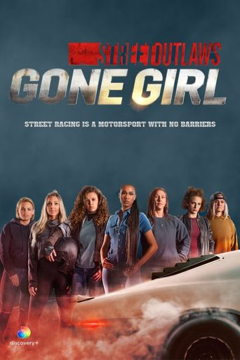 Street Outlaws: Gone Girl Poster