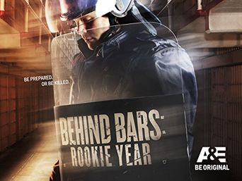 Watch Behind Bars: Rookie Year
